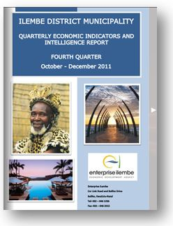 ILEMBE DISTRICT MUNICIPALITY QUARTERLY ECONOMIC INDICATORS AND INTELLIGENCE REPORT FOURTH QUARTER October - December 2011