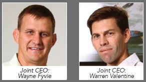 Joint CEOs: Wayne Fyvie and Warren Valentine