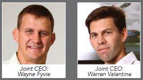 Joint CEOs: Wayne Fyvie and Warren Valentine